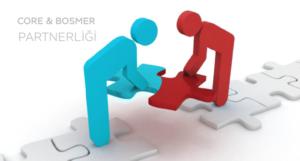 core partnerliğimiz, bosmer core, partner, core bosmer partnerliği